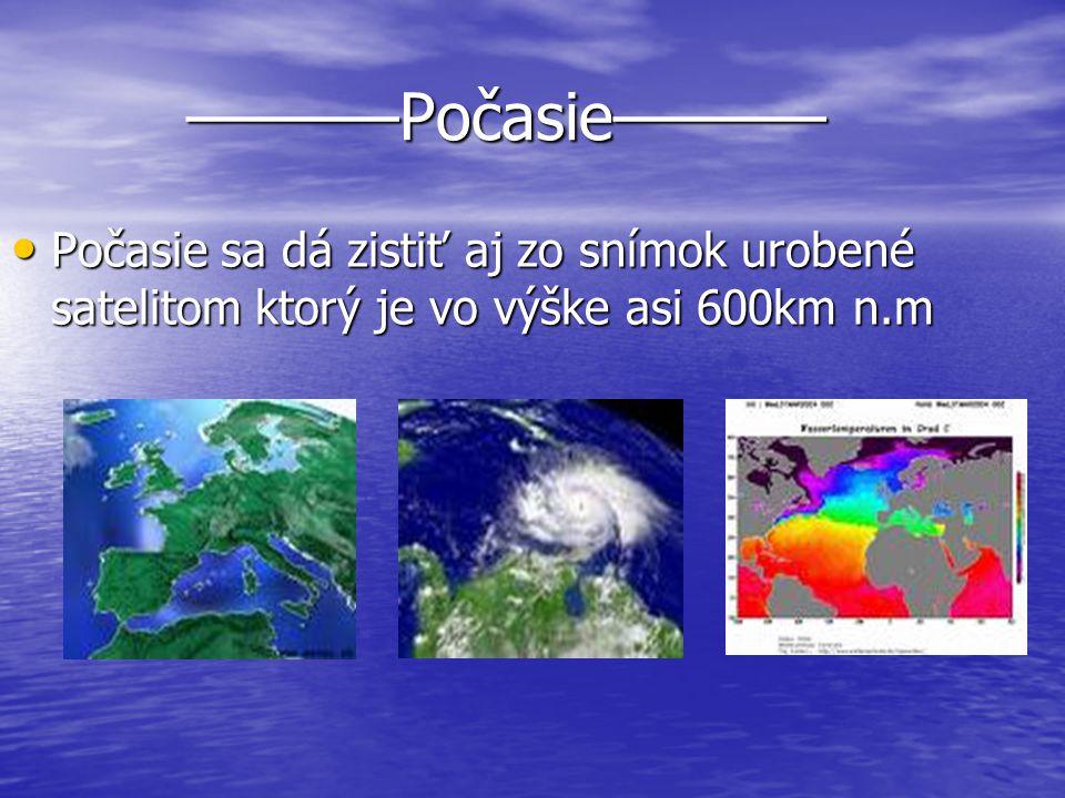 ––––––Počasie–––––– ––––––Počasie–––––– Počasie sa dá zistiť aj zo snímok urobené satelitom ktorý je vo výške asi 600km n.m Počasie sa dá zistiť aj zo snímok urobené satelitom ktorý je vo výške asi 600km n.m