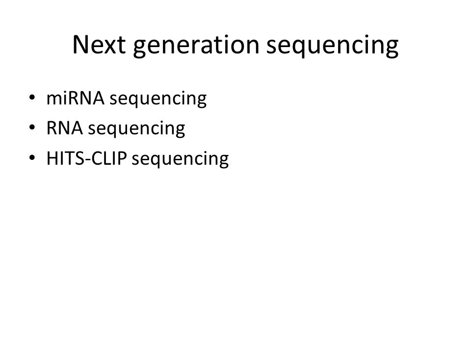Next generation sequencing miRNA sequencing RNA sequencing HITS-CLIP sequencing