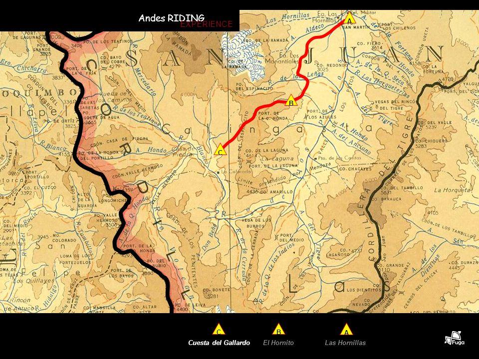 C B A El Hornito A B Cuesta del Gallardo C Las Hornillas Andes RIDING EXPERIENCE
