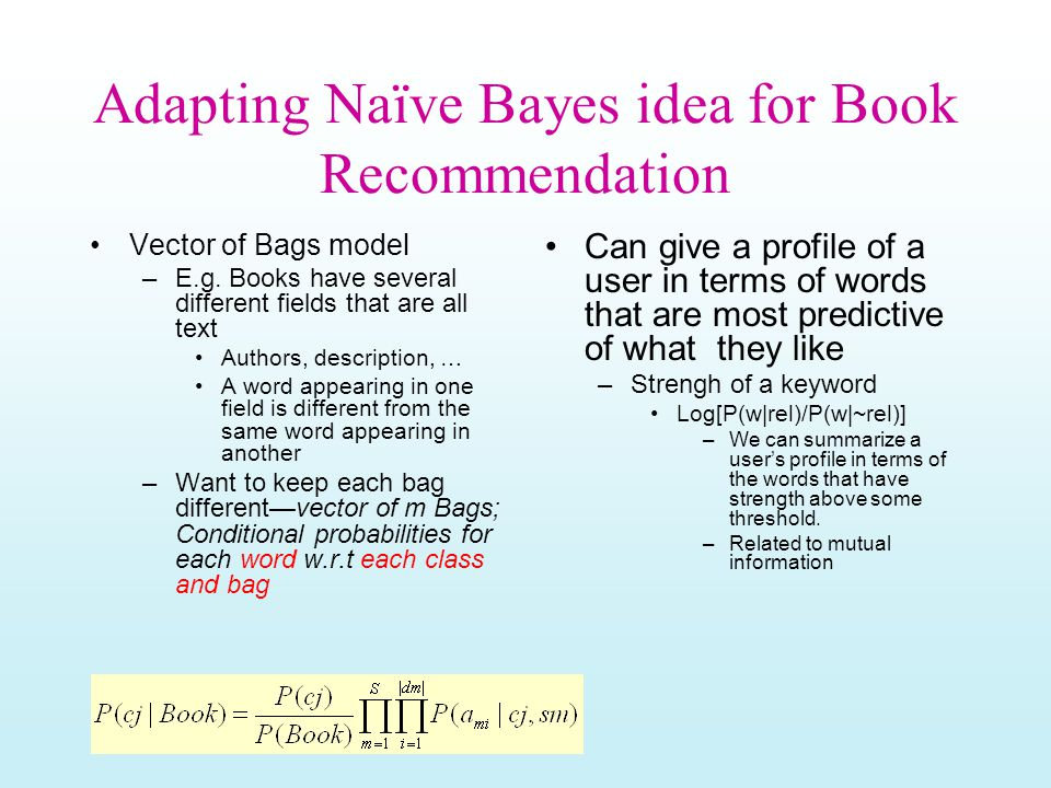 Adapting Naïve Bayes idea for Book Recommendation Vector of Bags model –E.g.