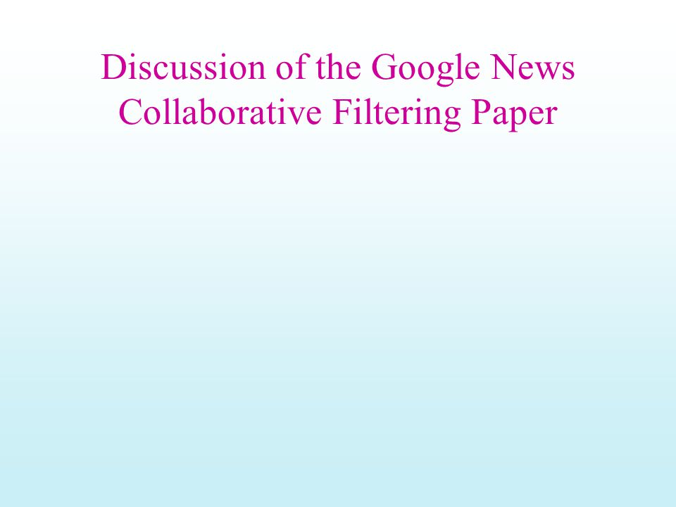 Discussion of the Google News Collaborative Filtering Paper