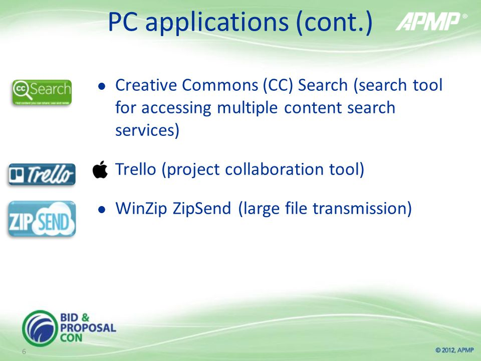 PC applications (cont.) Creative Commons (CC) Search (search tool for accessing multiple content search services) Trello (project collaboration tool) WinZip ZipSend (large file transmission) 6