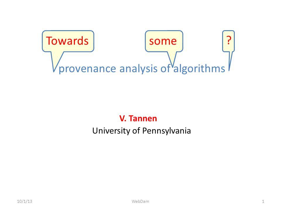 provenance analysis of algorithms 10/1/13 V.