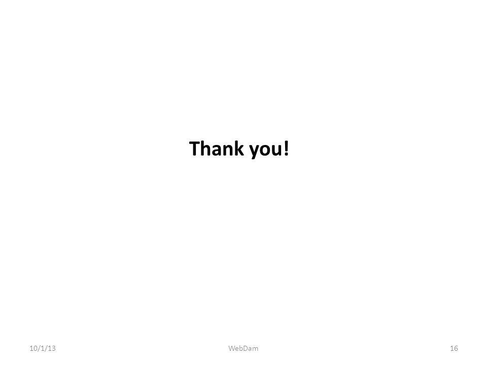 Thank you! 10/1/1316WebDam
