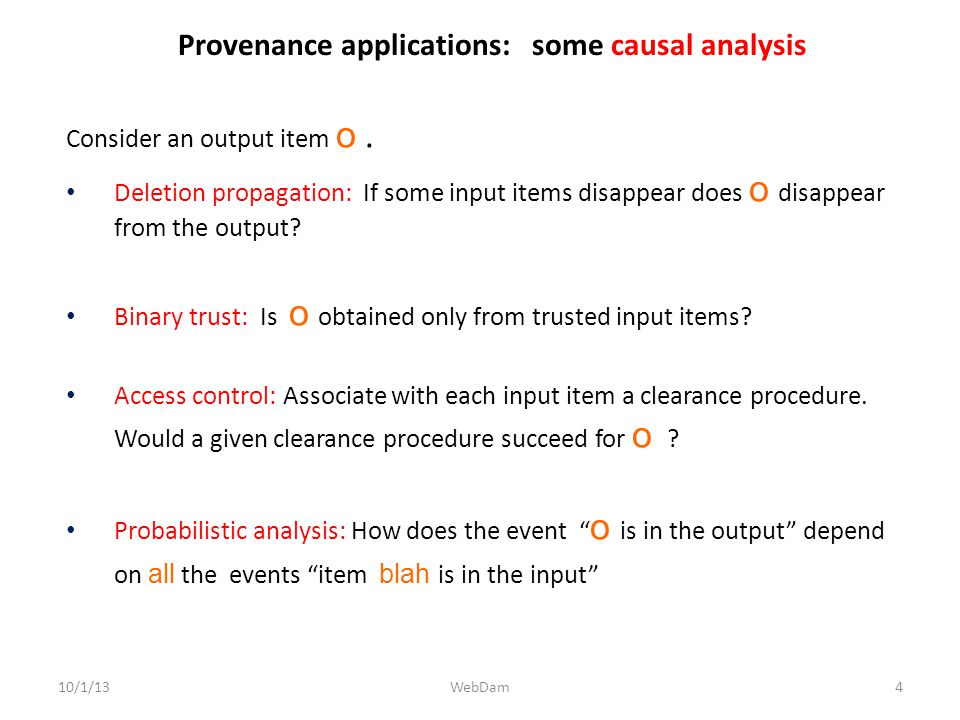 Provenance applications: some causal analysis 10/1/13 Consider an output item o.