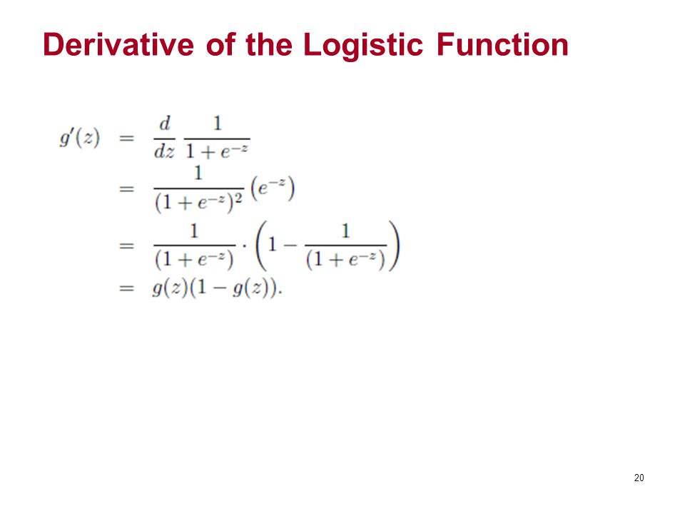 Derivative of the Logistic Function 20