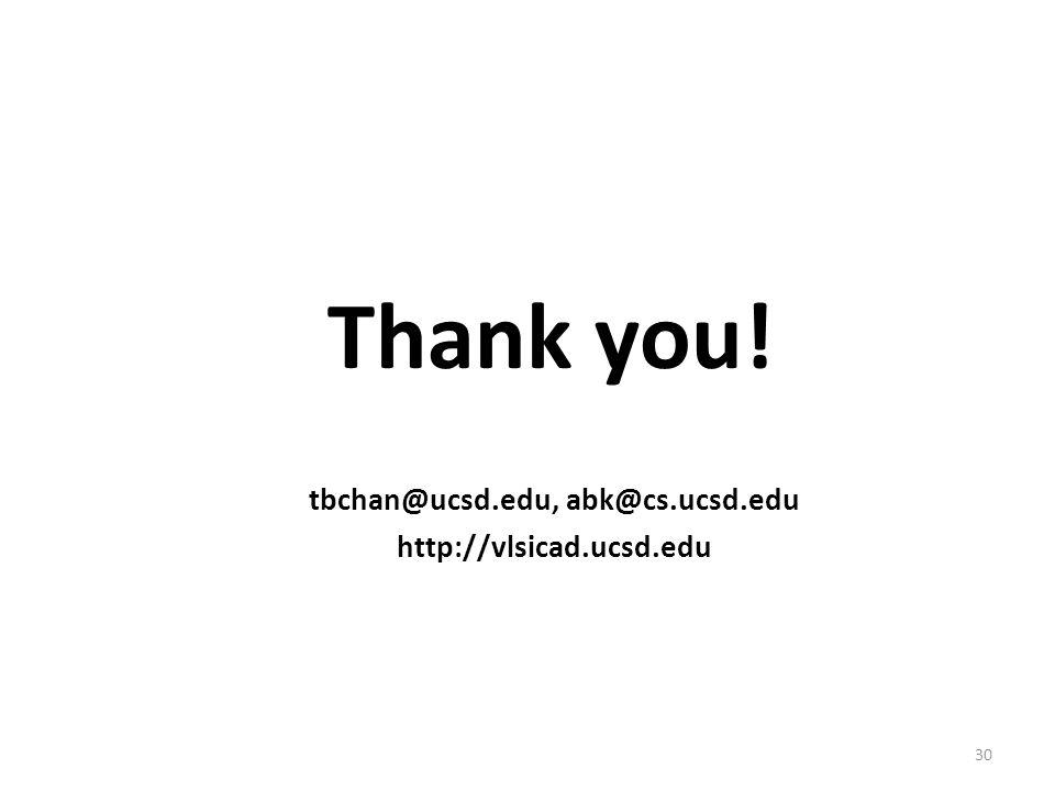 30 Thank you! tbchan@ucsd.edu, abk@cs.ucsd.edu http://vlsicad.ucsd.edu