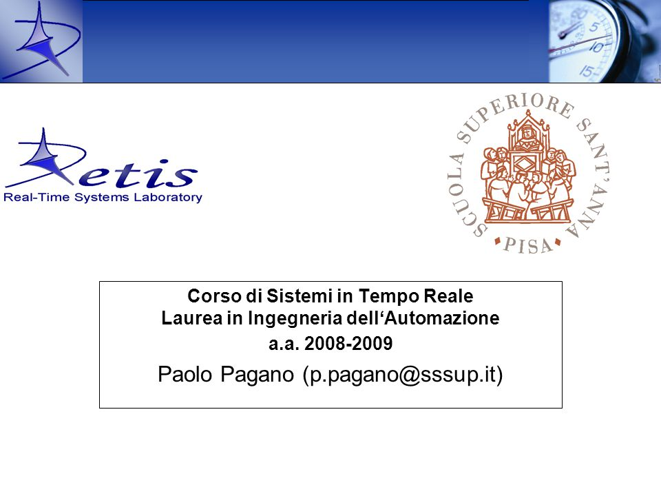 Paolo Pagano - Embedded Systems2/13 Today's topic First day (23 rd ) –Basics of FSM (slides by prof.