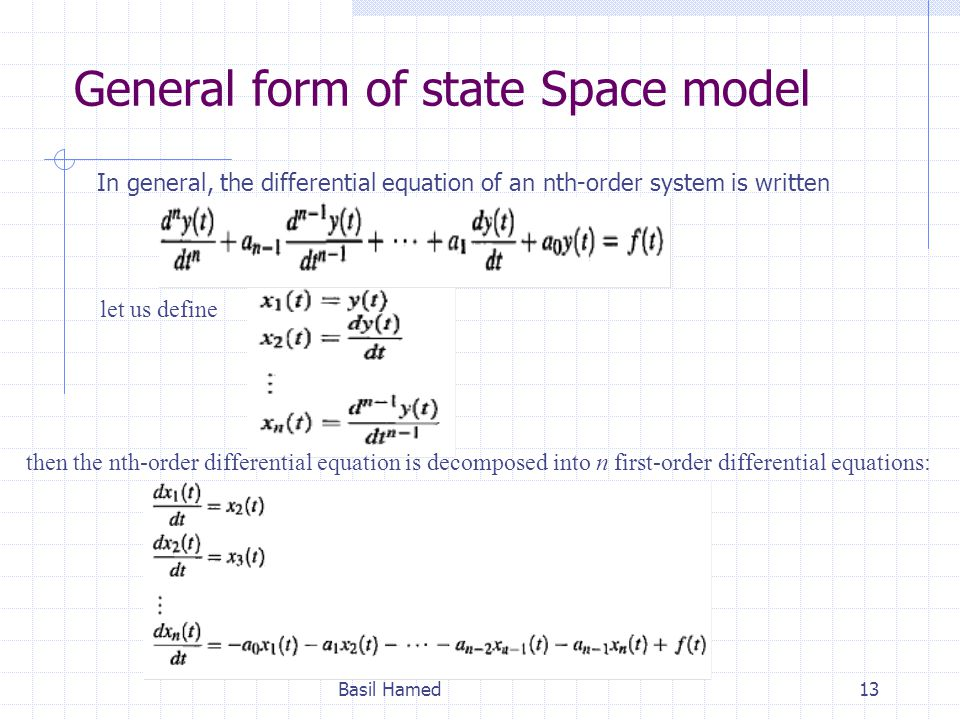 General form of state Space model Basil Hamed13 In general, the differential equation of an nth-order system is written let us define then the nth-ord
