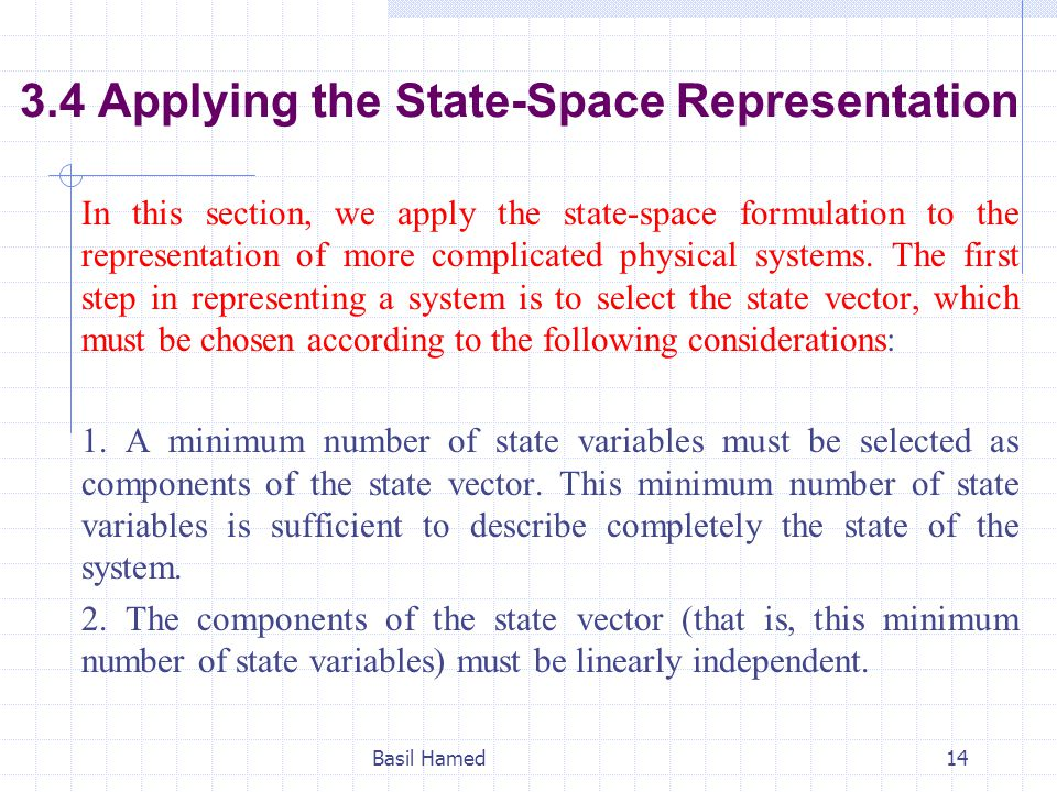 3.4 Applying the State-Space Representation In this section, we apply the state-space formulation to the representation of more complicated physical s