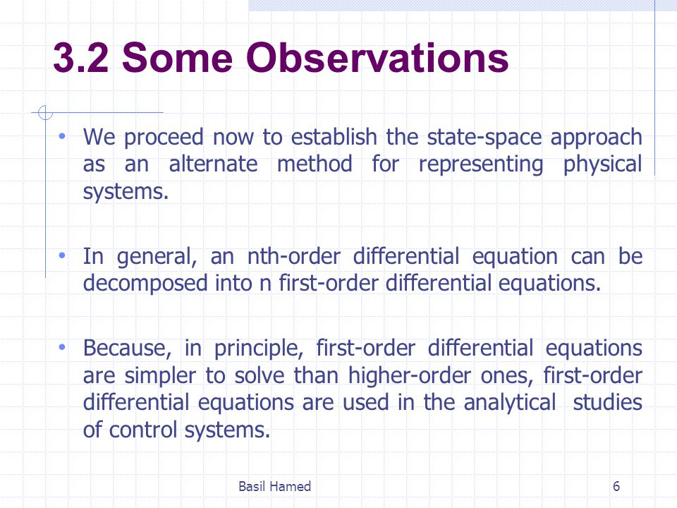 3.2 Some Observations We proceed now to establish the state-space approach as an alternate method for representing physical systems. In general, an nt