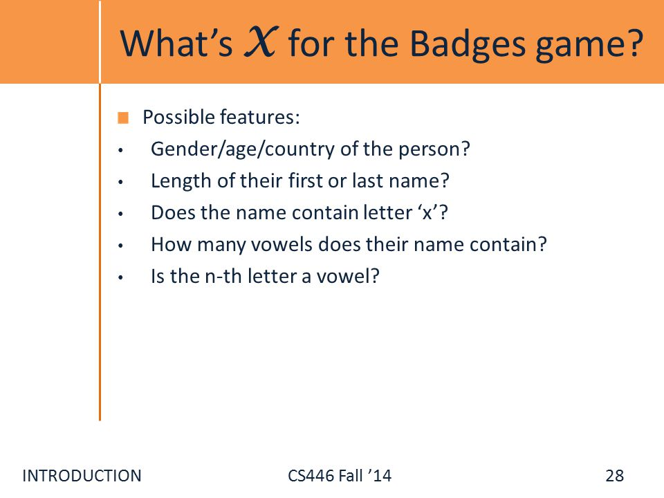 INTRODUCTIONCS446 Fall '14 What's X for the Badges game.