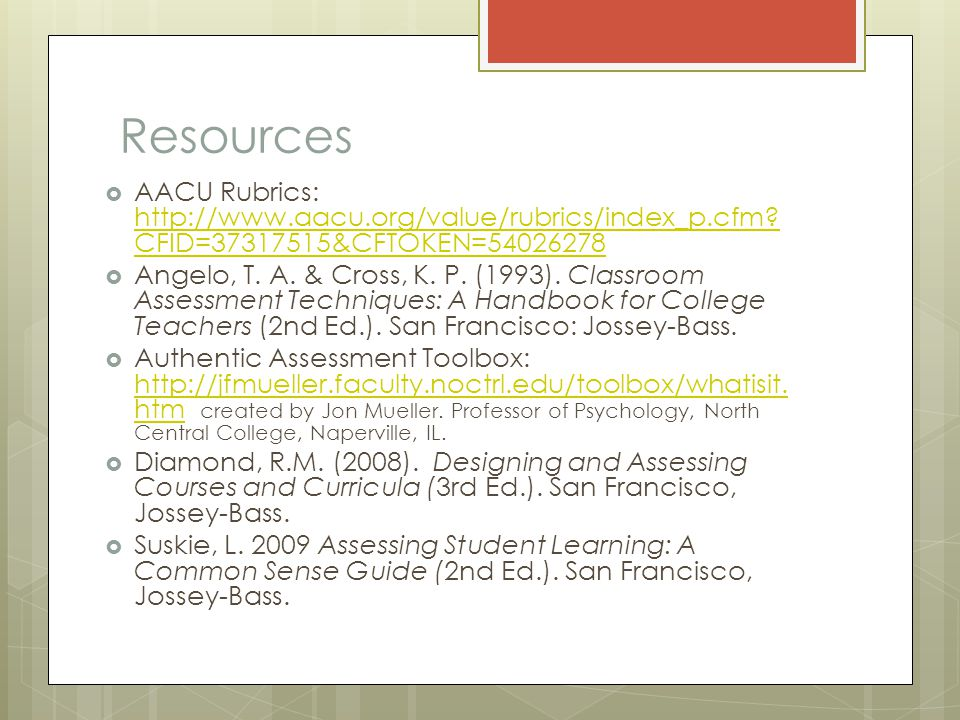 Resources  AACU Rubrics: http://www.aacu.org/value/rubrics/index_p.cfm.