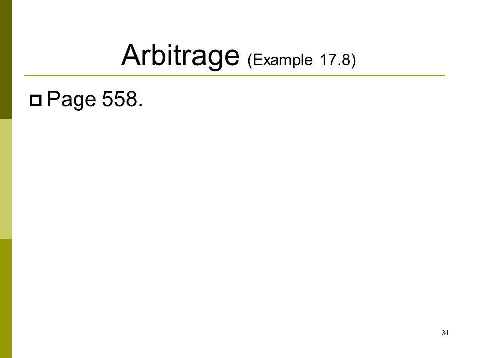 Arbitrage (Example 17.8)  Page 558. 34