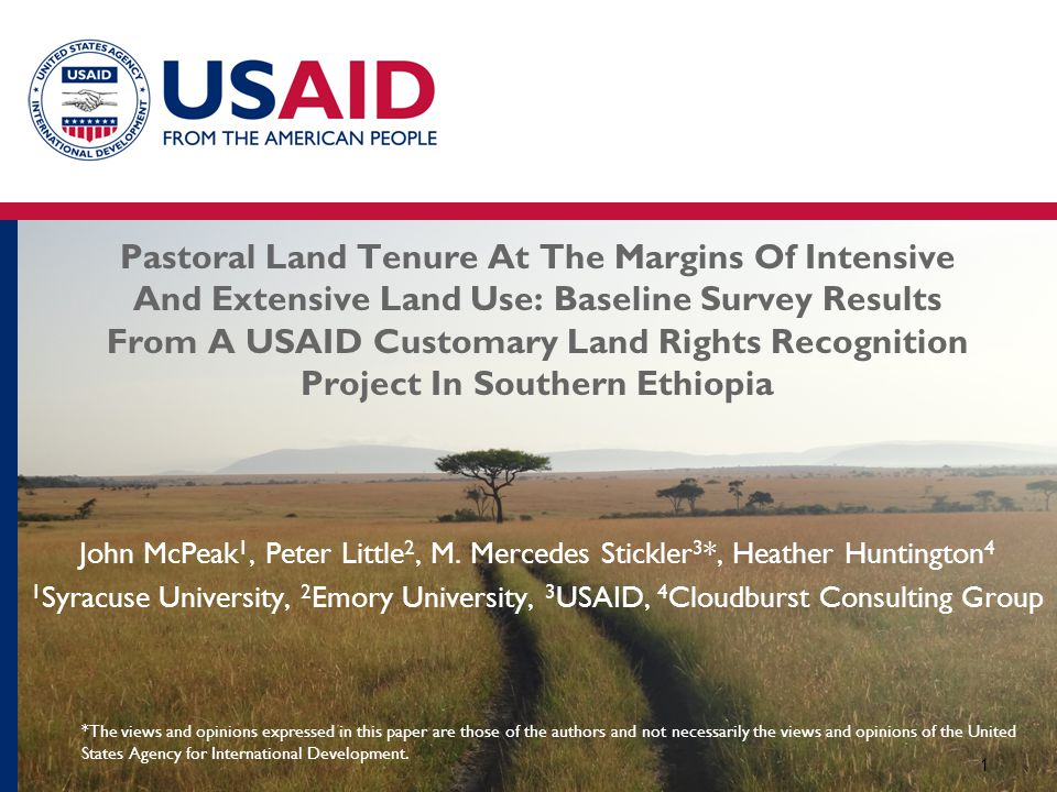 Pastoral Land Tenure At The Margins Of Intensive And Extensive Land Use: Baseline Survey Results From A USAID Customary Land Rights Recognition Project In Southern Ethiopia 1 John McPeak 1, Peter Little 2, M.