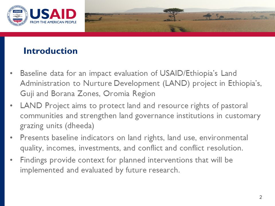 Introduction Baseline data for an impact evaluation of USAID/Ethiopia's Land Administration to Nurture Development (LAND) project in Ethiopia's, Guji