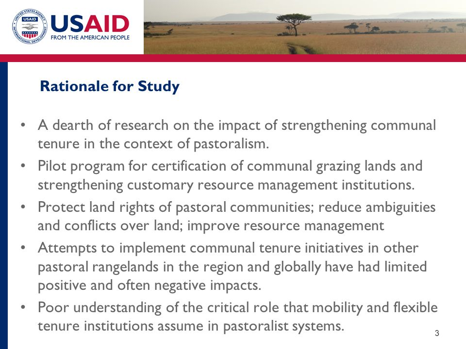 Rationale for Study A dearth of research on the impact of strengthening communal tenure in the context of pastoralism.
