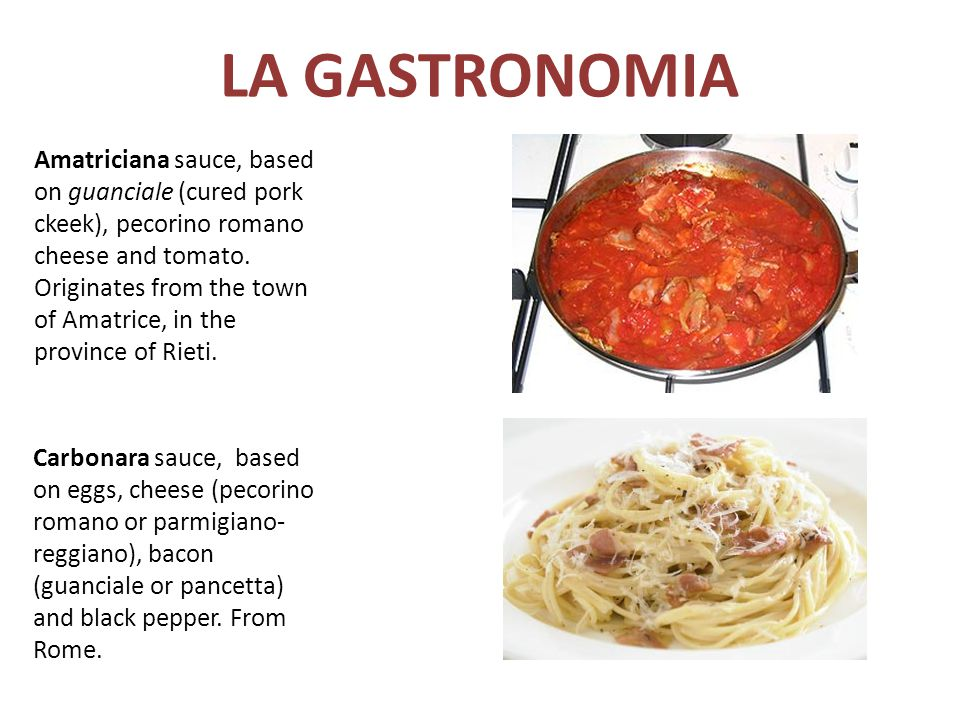 LA GASTRONOMIA Amatriciana sauce, based on guanciale (cured pork ckeek), pecorino romano cheese and tomato. Originates from the town of Amatrice, in t