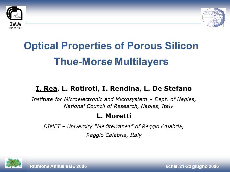 Ischia, 21-23 giugno 2006Riunione Annuale GE 2006 Optical Properties of Porous Silicon Thue-Morse Multilayers I.