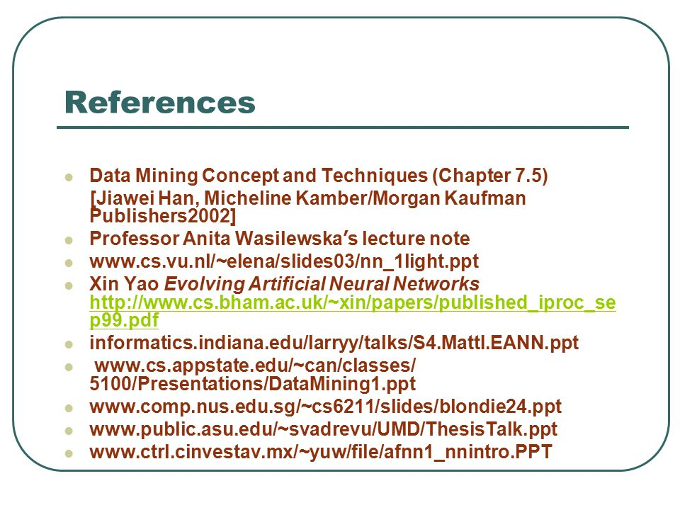 References Data Mining Concept and Techniques (Chapter 7.5) [Jiawei Han, Micheline Kamber/Morgan Kaufman Publishers2002] Professor Anita Wasilewska '