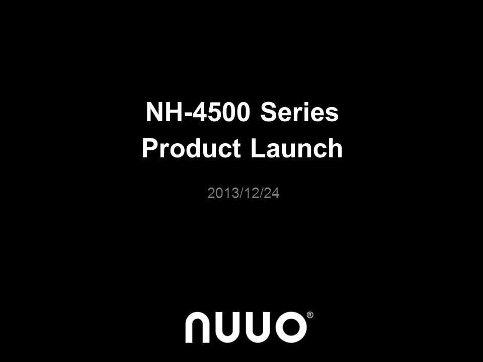 NH-4500 Series Product Launch 2013/12/24
