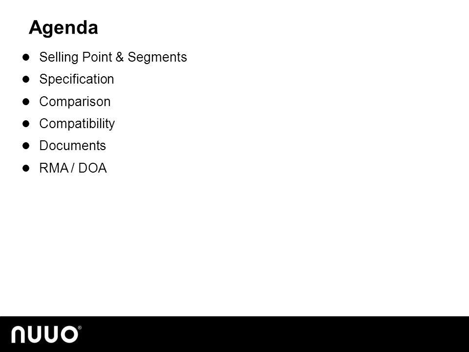 Agenda Selling Point & Segments Specification Comparison Compatibility Documents RMA / DOA