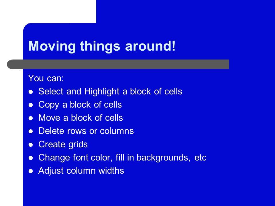 Moving things around.