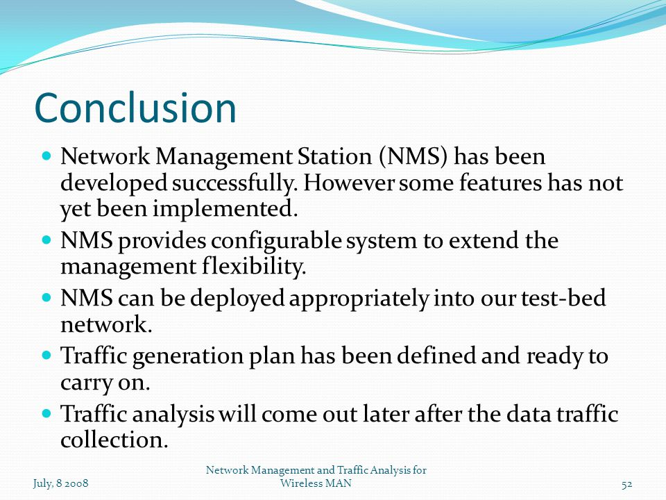 Conclusion Network Management Station (NMS) has been developed successfully.