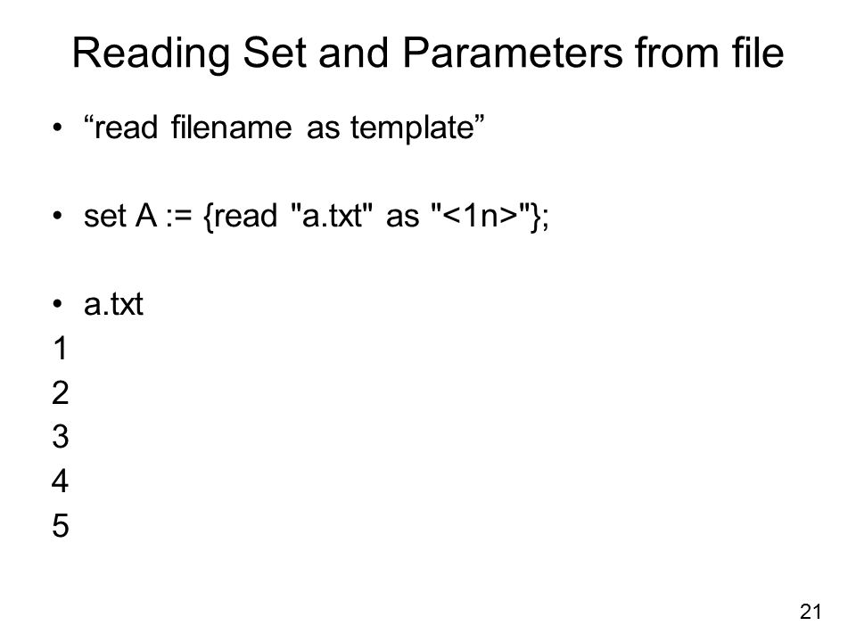 """Reading Set and Parameters from file """"read filename as template"""" set A := {read"""