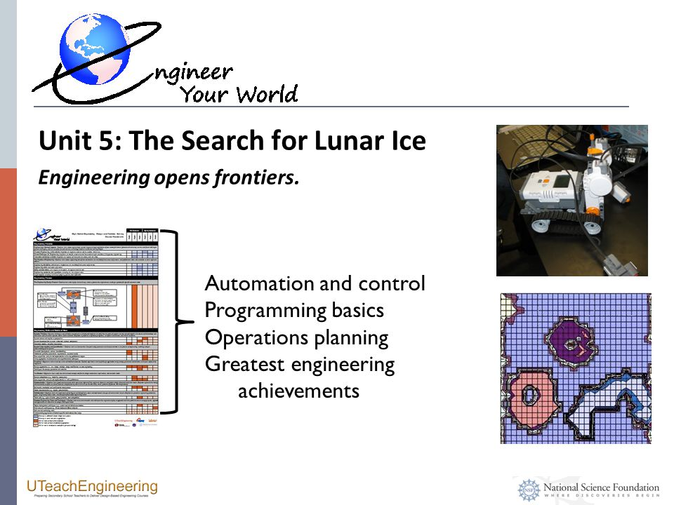 Unit 5: The Search for Lunar Ice Engineering opens frontiers.