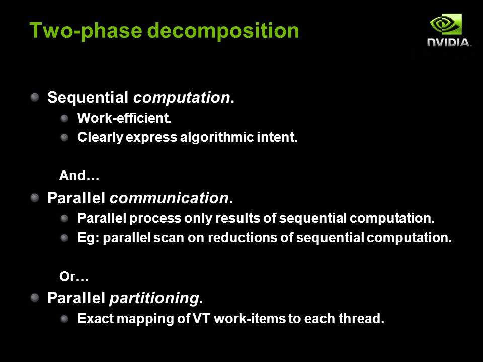 Two-phase decomposition Sequential computation. Work-efficient.