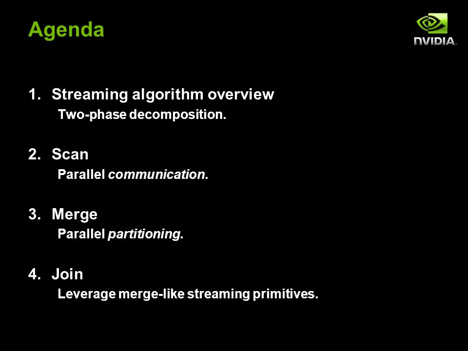Agenda 1.Streaming algorithm overview Two-phase decomposition.