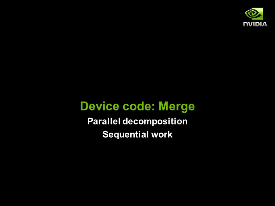 Device code: Merge Parallel decomposition Sequential work