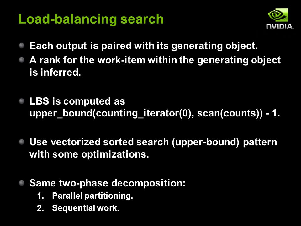 Load-balancing search Each output is paired with its generating object.