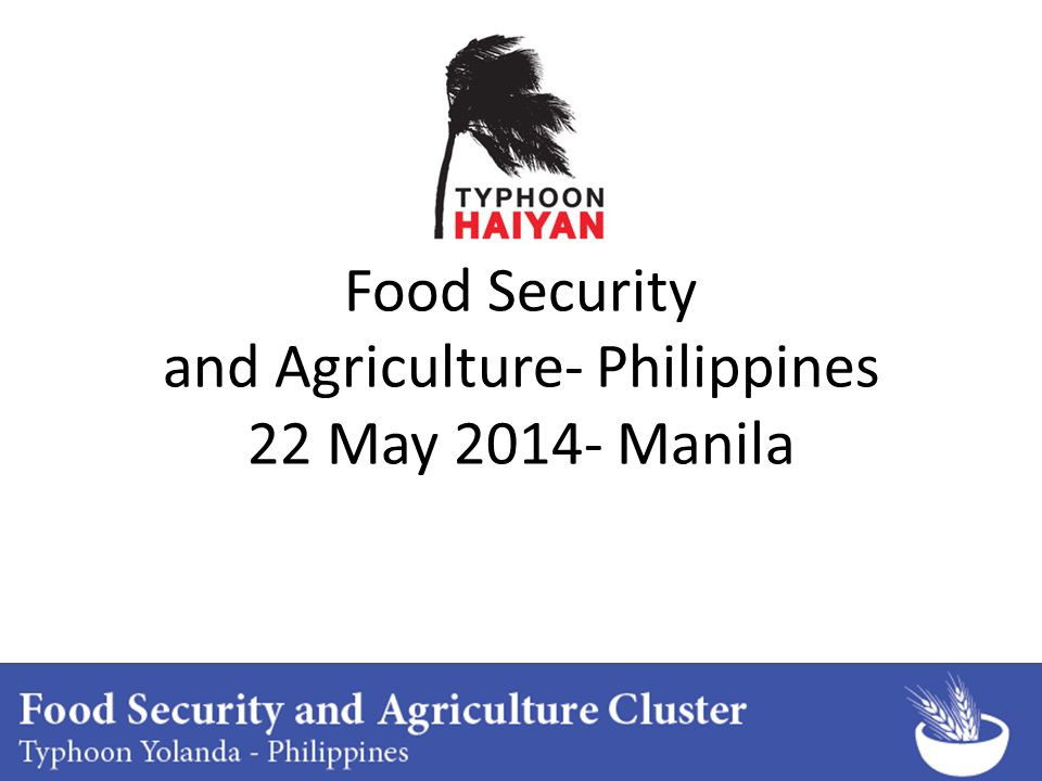Food Security and Agriculture- Philippines 22 May 2014- Manila