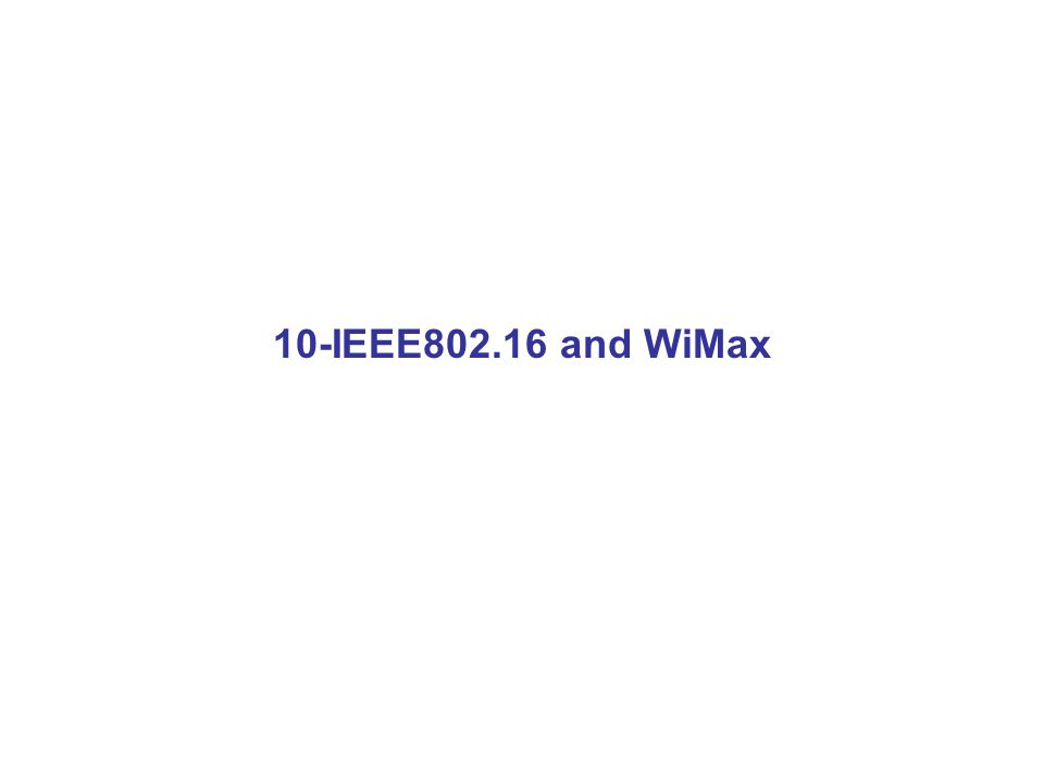 10-IEEE802.16 and WiMax