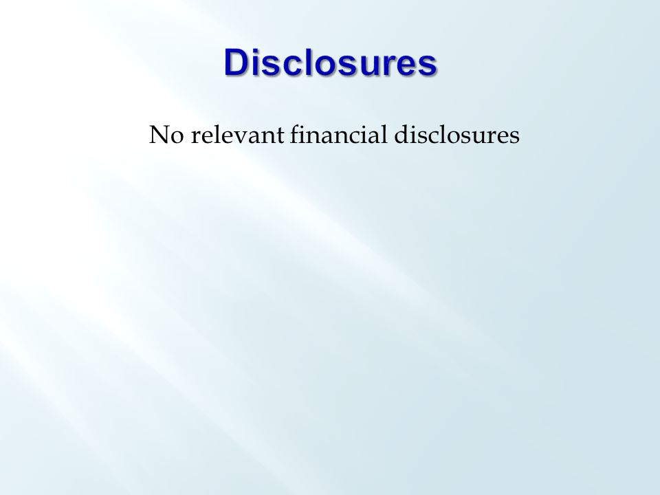 No relevant financial disclosures