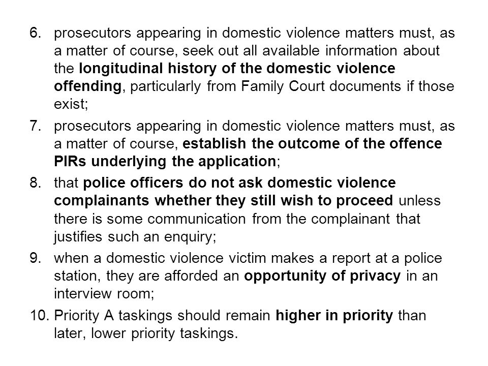 1.all aspects of domestic violence policing be characterised by a sense of curiosity, questioning and listening.