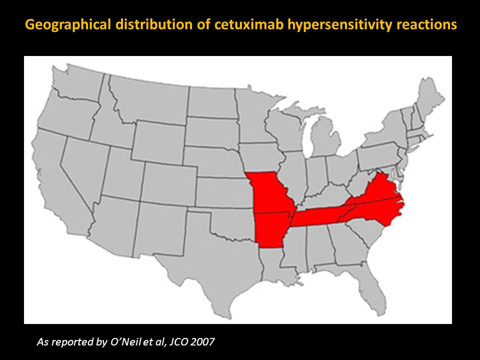 Geographical distribution of cetuximab hypersensitivity reactions As reported by O'Neil et al, JCO 2007