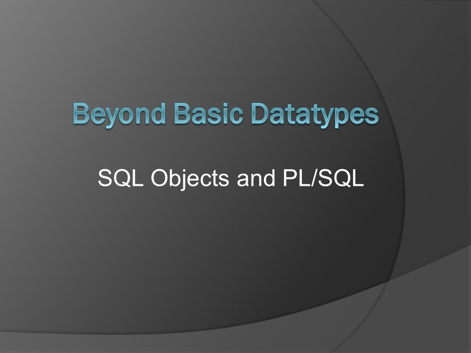 SQL Objects and PL/SQL