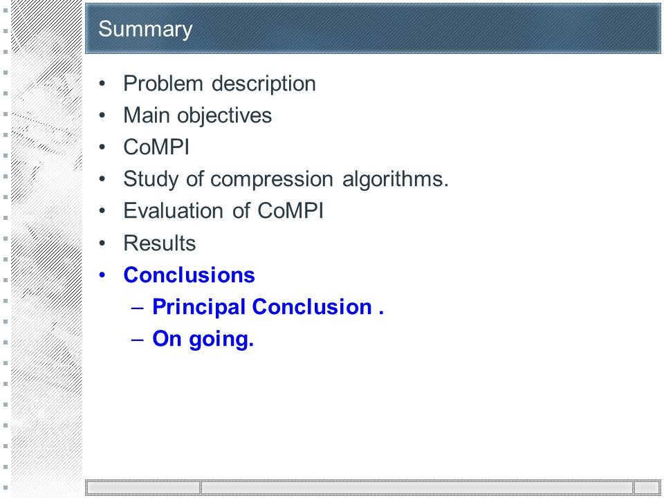 Summary Problem description Main objectives CoMPI Study of compression algorithms.