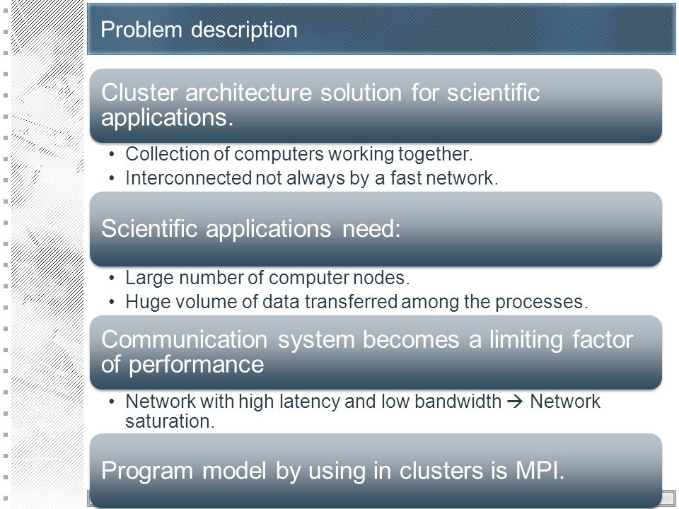 Problem description Cluster architecture solution for scientific applications.