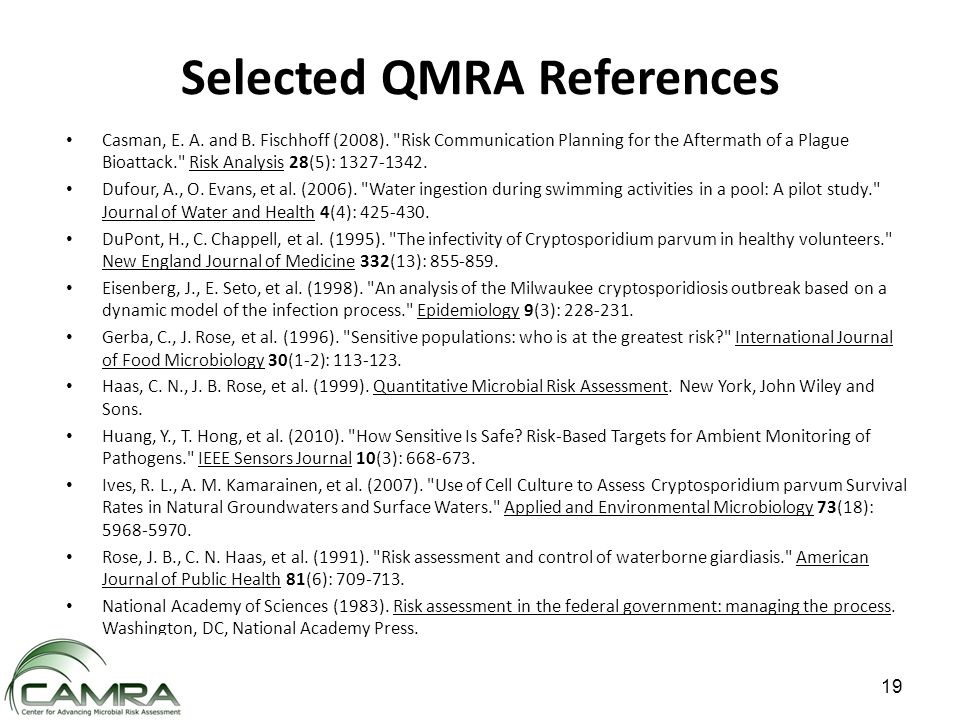 19 Selected QMRA References Casman, E. A. and B.