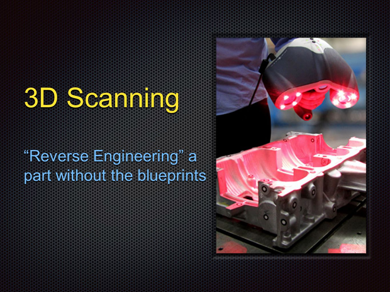 3D Scanning Reverse Engineering a part without the blueprints