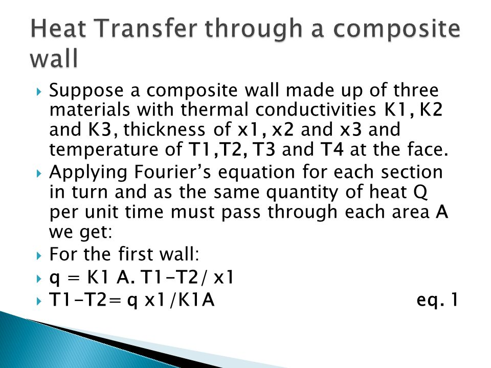  Suppose a composite wall made up of three materials with thermal conductivities K1, K2 and K3, thickness of x1, x2 and x3 and temperature of T1,T2,