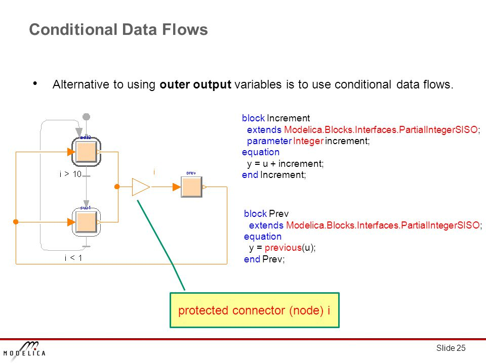 Slide 25 Conditional Data Flows Alternative to using outer output variables is to use conditional data flows.