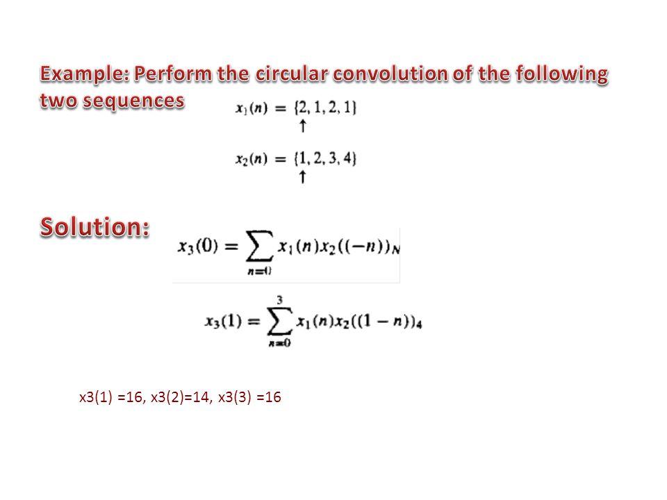 x3(1) =16, x3(2)=14, x3(3) =16