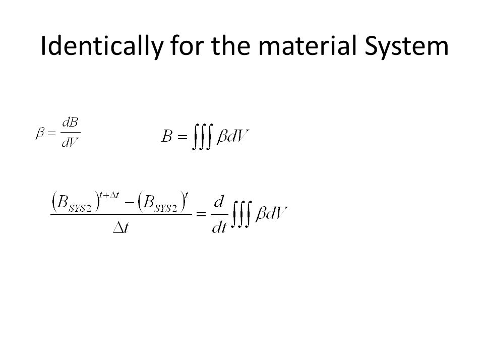Identically for the material System