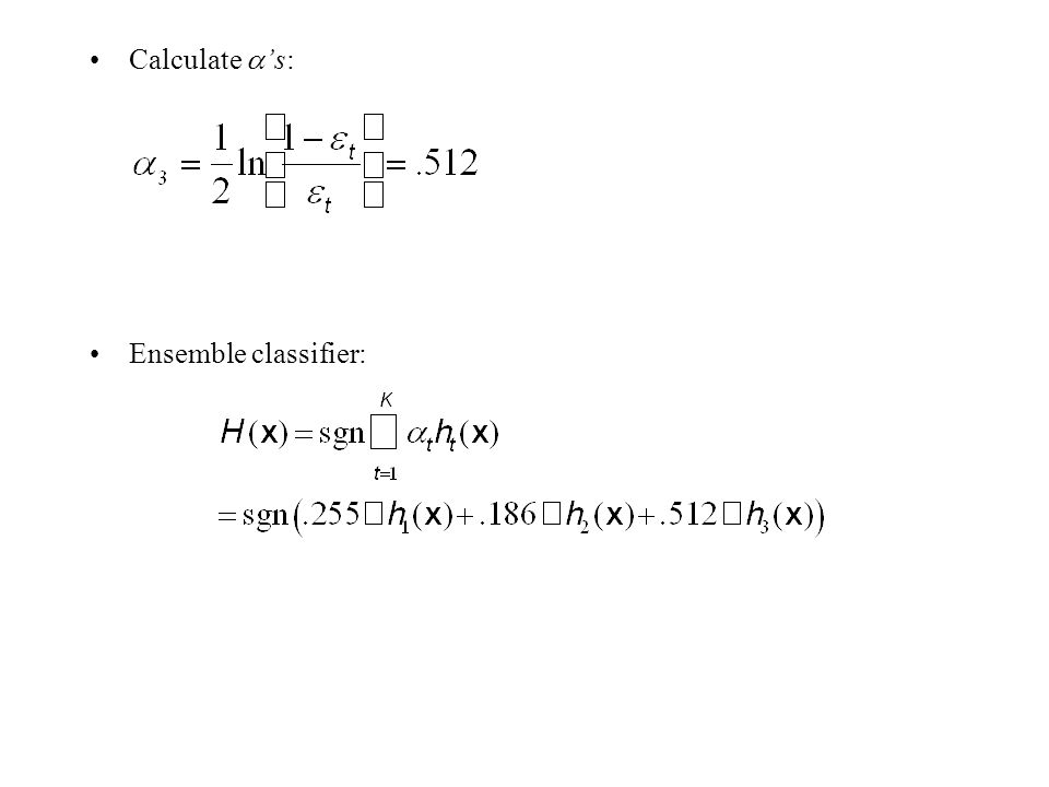 Calculate  's: Ensemble classifier: