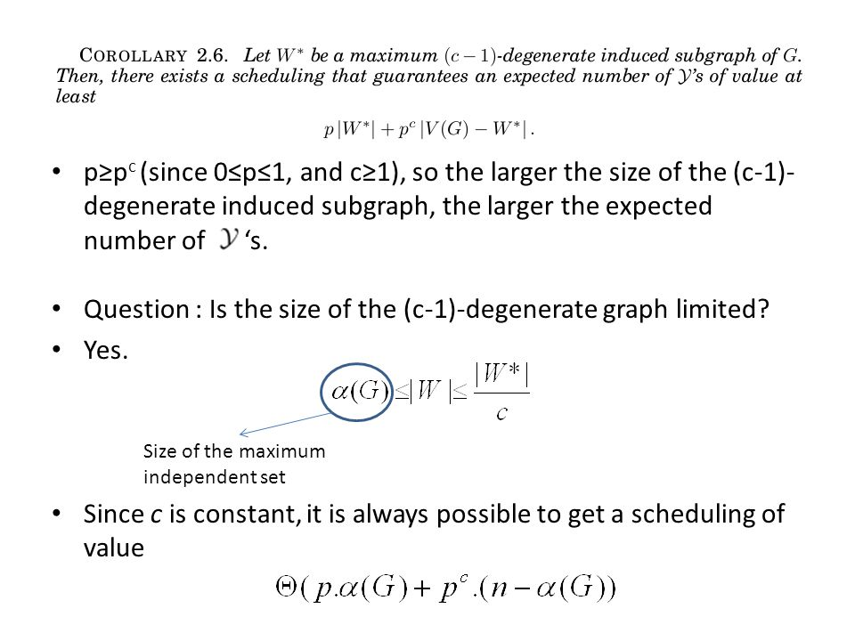 p≥p c (since 0≤p≤1, and c≥1), so the larger the size of the (c-1)- degenerate induced subgraph, the larger the expected number of 's.